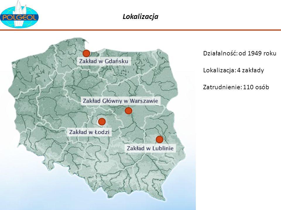 Lokalizacja Działalność: od 1949 roku Lokalizacja: 4 zakłady Zatrudnienie: 110 osób