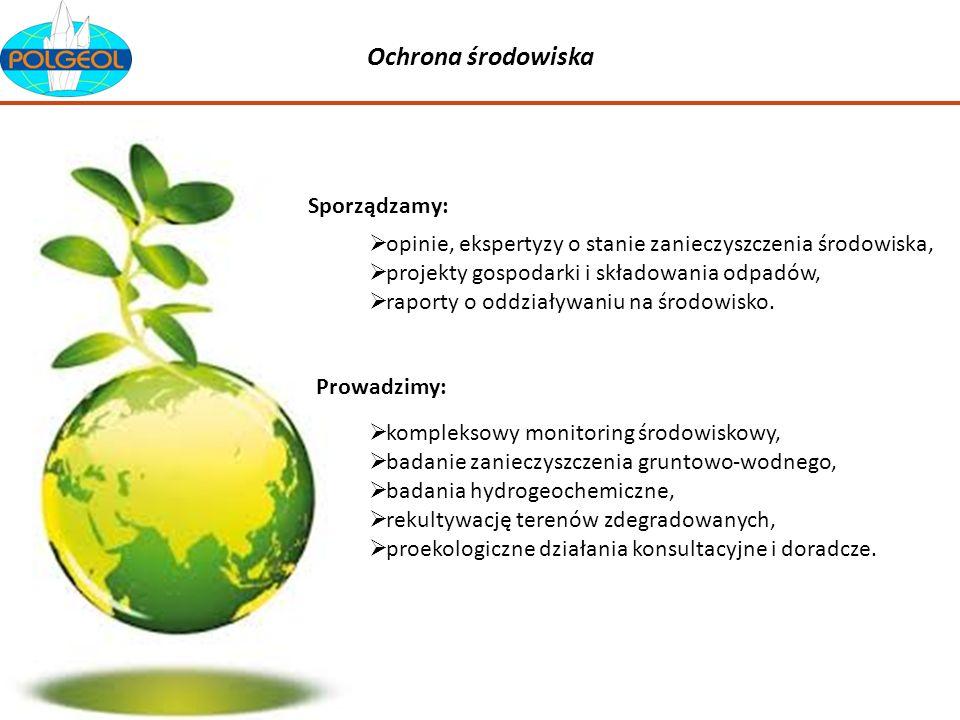 Ochrona środowiska opinie, ekspertyzy o stanie zanieczyszczenia środowiska, projekty gospodarki i składowania odpadów, raporty o oddziaływaniu na środ