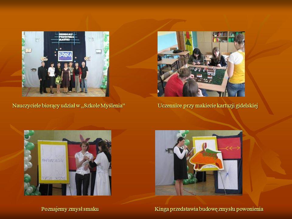 Nauczyciele biorący udział w Szkole Myślenia Uczennice przy makiecie kartuzji gidelskiej Poznajemy zmysł smaku Kinga przedstawia budowę zmysłu powonie