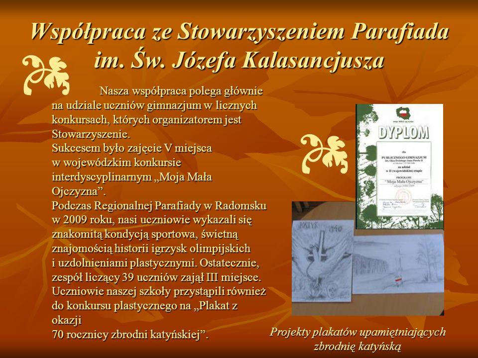 Współpraca ze Stowarzyszeniem Parafiada im. Św. Józefa Kalasancjusza Projekty plakatów upamiętniających zbrodnię katyńską Nasza współpraca polega głów