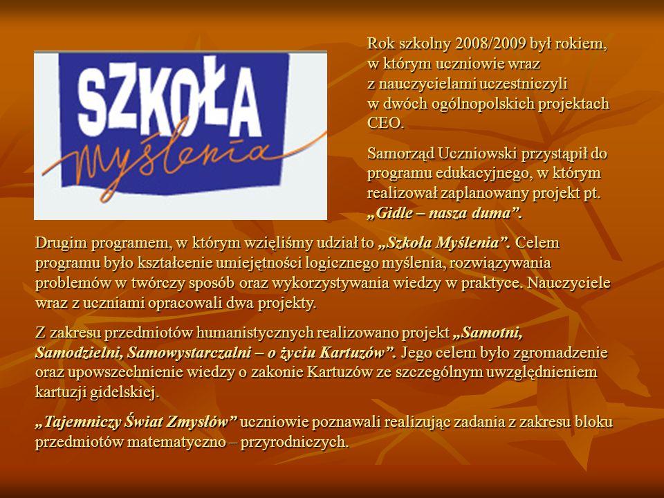 Rok szkolny 2008/2009 był rokiem, w którym uczniowie wraz z nauczycielami uczestniczyli w dwóch ogólnopolskich projektach CEO. Samorząd Uczniowski prz