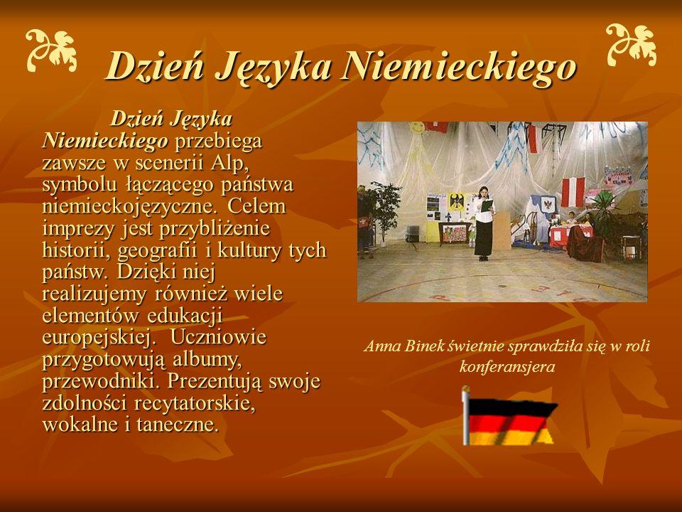 Dzień Języka Niemieckiego Anna Binek świetnie sprawdziła się w roli konferansjera Dzień Języka Niemieckiego przebiega zawsze w scenerii Alp, symbolu ł