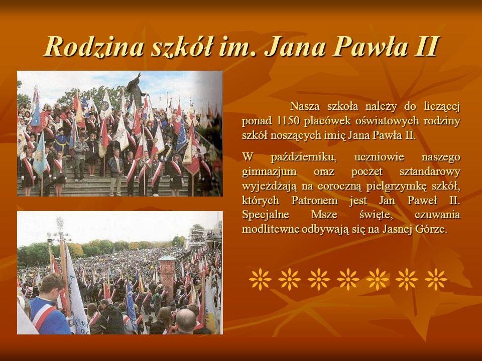 Rodzina szkół im. Jana Pawła II Nasza szkoła należy do liczącej ponad 1150 placówek oświatowych rodziny szkół noszących imię Jana Pawła II. W paździer