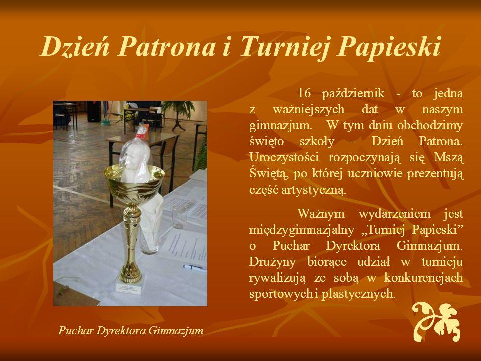 Dzień Patrona i Turniej Papieski 16 październik - to jedna z ważniejszych dat w naszym gimnazjum. W tym dniu obchodzimy święto szkoły – Dzień Patrona.