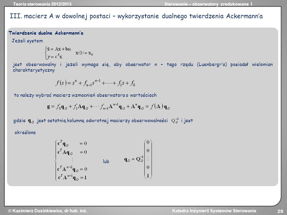 Teoria sterowania 2012/2013Sterowanie – obserwatory zredukowane I Kazimierz Duzinkiewicz, dr hab. inż. Katedra Inżynierii Systemów Sterowania 29 III.