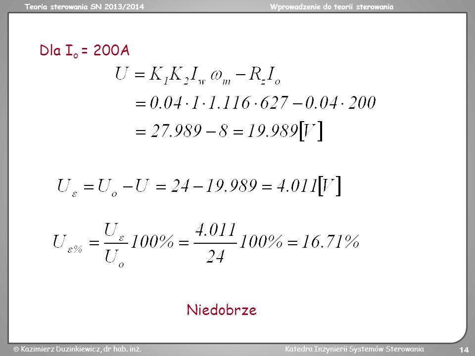 Teoria sterowania SN 2013/2014Wprowadzenie do teorii sterowania Kazimierz Duzinkiewicz, dr hab. inż.Katedra Inżynierii Systemów Sterowania 14 Dla I o