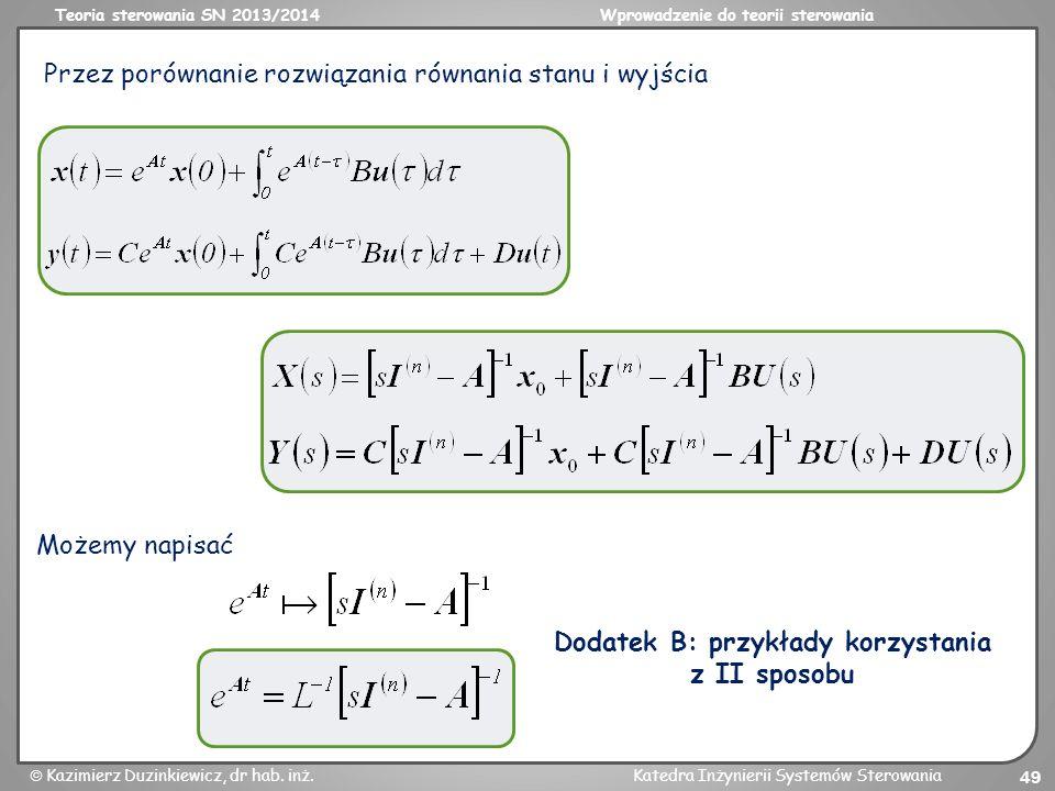 Teoria sterowania SN 2013/2014Wprowadzenie do teorii sterowania Kazimierz Duzinkiewicz, dr hab. inż.Katedra Inżynierii Systemów Sterowania 49 Przez po