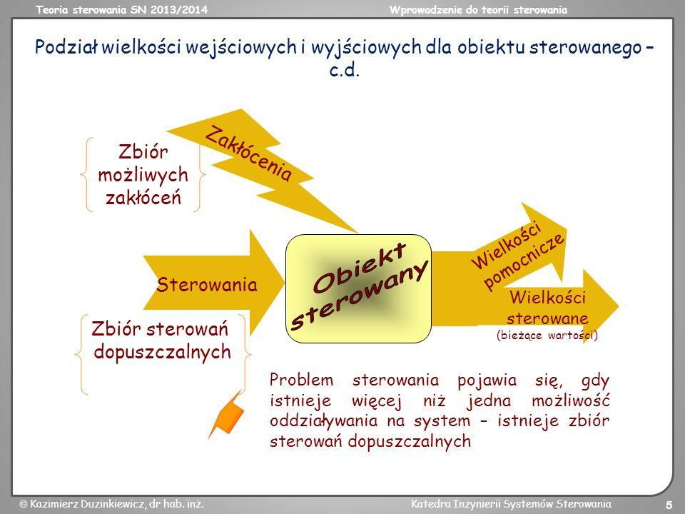 Teoria sterowania SN 2013/2014Wprowadzenie do teorii sterowania Kazimierz Duzinkiewicz, dr hab. inż.Katedra Inżynierii Systemów Sterowania 5 Podział w