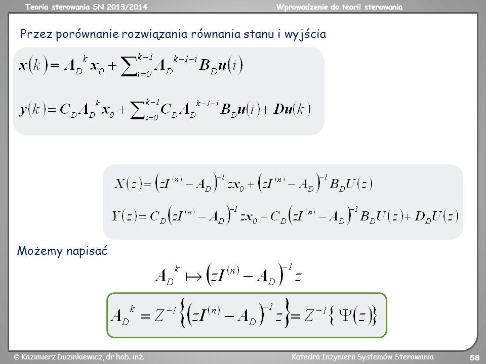 Teoria sterowania SN 2013/2014Wprowadzenie do teorii sterowania Kazimierz Duzinkiewicz, dr hab. inż.Katedra Inżynierii Systemów Sterowania 58 Przez po