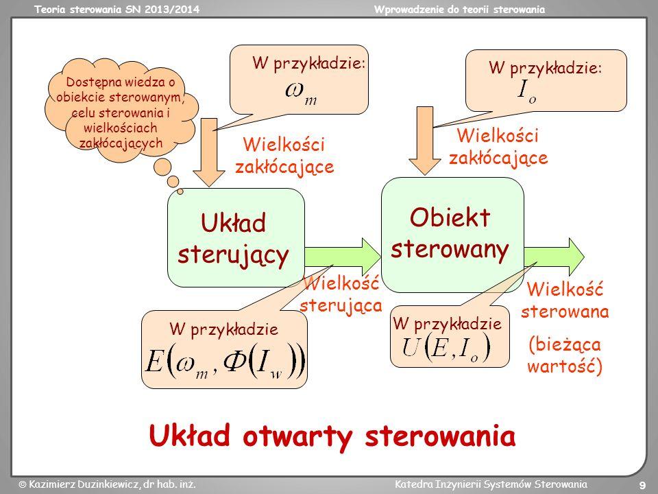 Teoria sterowania SN 2013/2014Wprowadzenie do teorii sterowania Kazimierz Duzinkiewicz, dr hab.