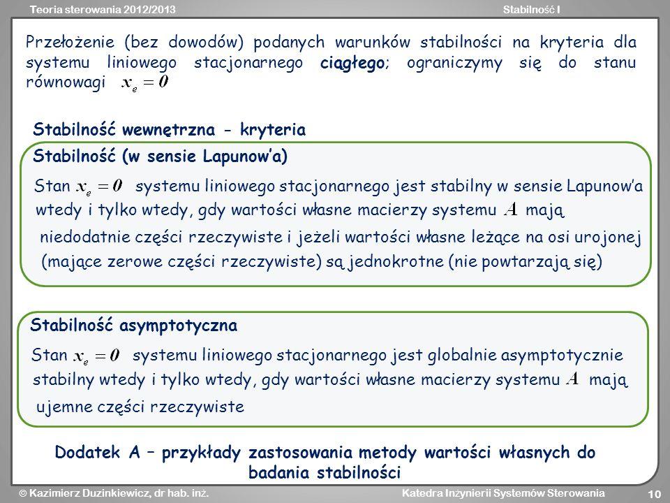 Teoria sterowania 2012/2013Stabilno ść I Kazimierz Duzinkiewicz, dr hab. in ż. Katedra In ż ynierii Systemów Sterowania 10 Przełożenie (bez dowodów) p