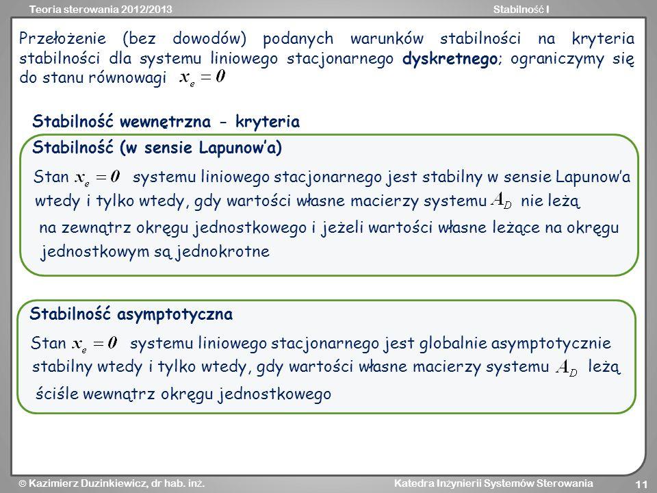 Teoria sterowania 2012/2013Stabilno ść I Kazimierz Duzinkiewicz, dr hab. in ż. Katedra In ż ynierii Systemów Sterowania 11 Przełożenie (bez dowodów) p