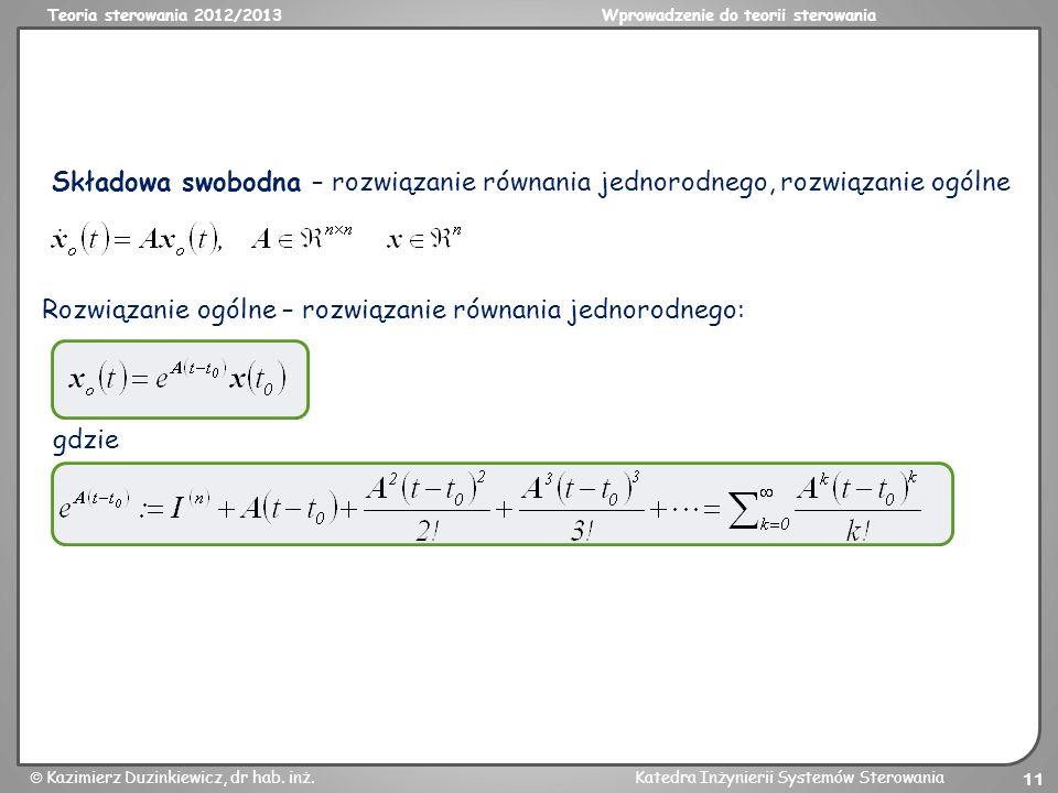 Teoria sterowania 2012/2013Wprowadzenie do teorii sterowania Kazimierz Duzinkiewicz, dr hab. inż.Katedra Inżynierii Systemów Sterowania 11 Składowa sw