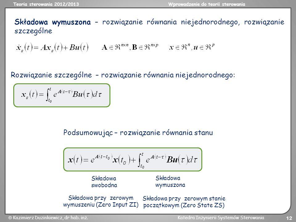 Teoria sterowania 2012/2013Wprowadzenie do teorii sterowania Kazimierz Duzinkiewicz, dr hab. inż.Katedra Inżynierii Systemów Sterowania 12 Składowa wy