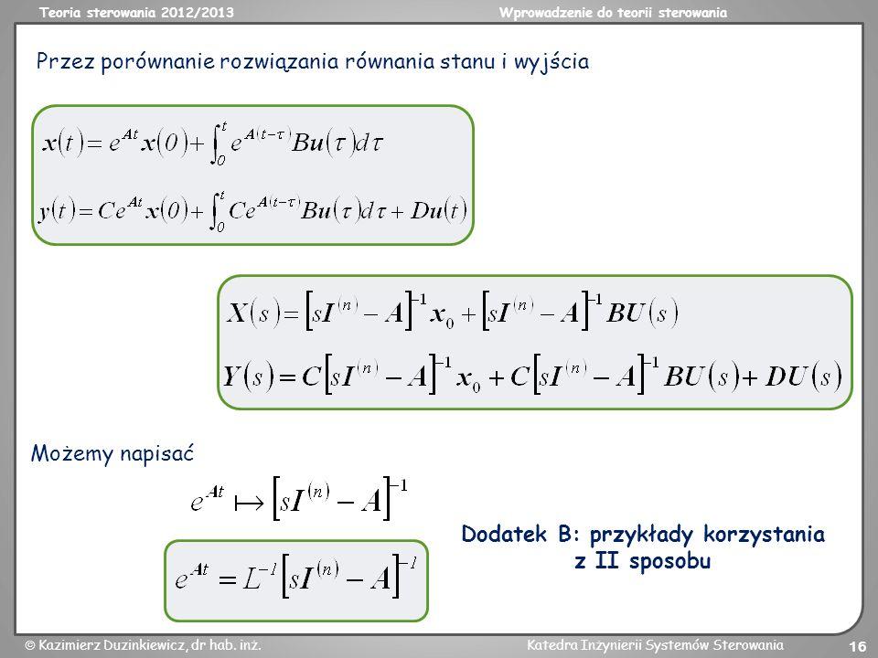 Teoria sterowania 2012/2013Wprowadzenie do teorii sterowania Kazimierz Duzinkiewicz, dr hab. inż.Katedra Inżynierii Systemów Sterowania 16 Przez porów