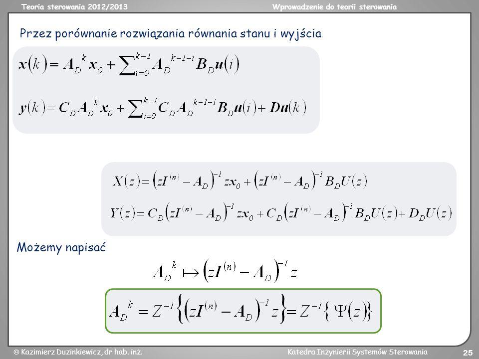 Teoria sterowania 2012/2013Wprowadzenie do teorii sterowania Kazimierz Duzinkiewicz, dr hab. inż.Katedra Inżynierii Systemów Sterowania 25 Przez porów