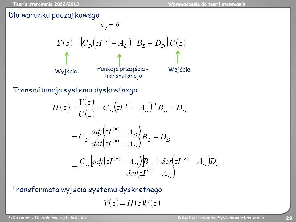 Teoria sterowania 2012/2013Wprowadzenie do teorii sterowania Kazimierz Duzinkiewicz, dr hab. inż.Katedra Inżynierii Systemów Sterowania 29 Dla warunku