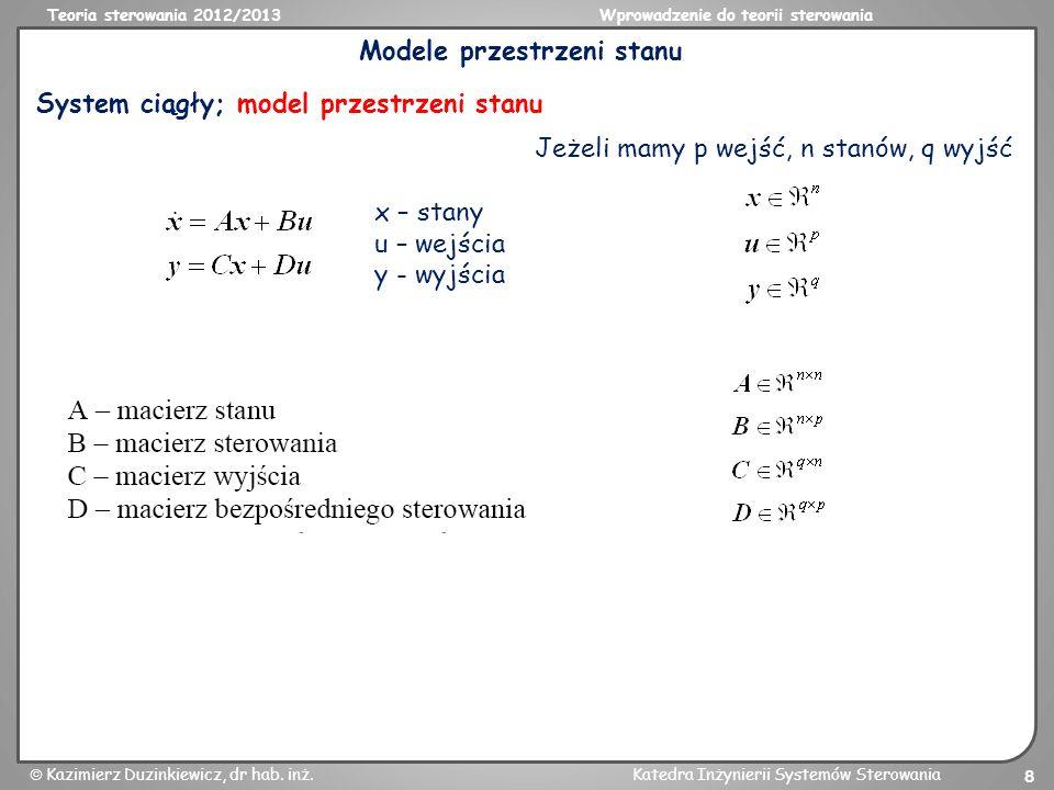 Teoria sterowania 2012/2013Wprowadzenie do teorii sterowania Kazimierz Duzinkiewicz, dr hab. inż.Katedra Inżynierii Systemów Sterowania 8 Modele przes