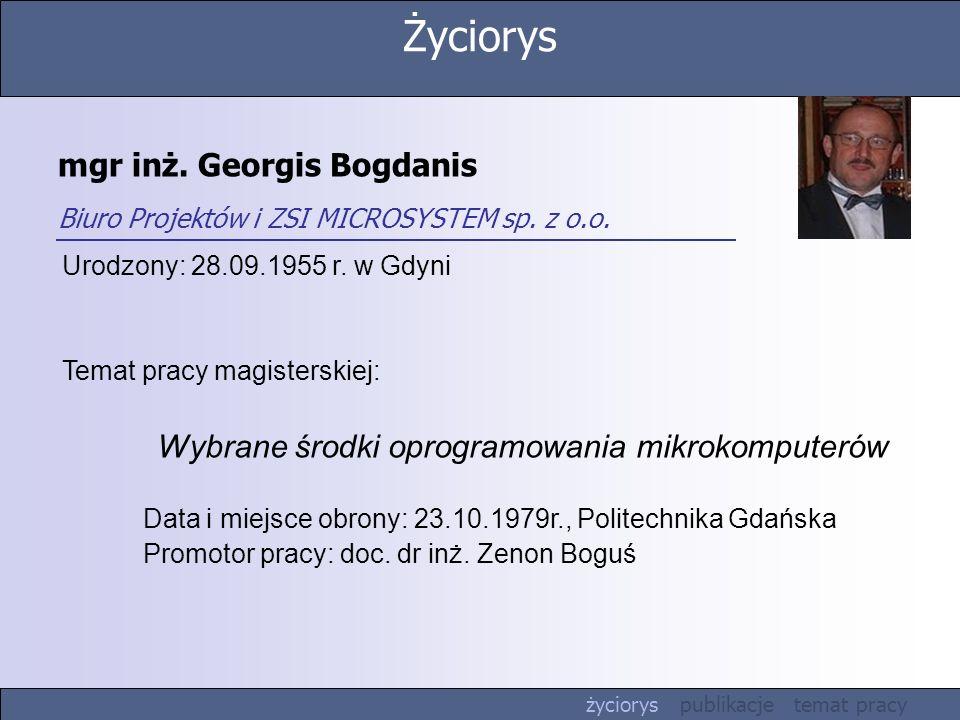 mgr inż.Georgis Bogdanis Biuro Projektów i ZSI MICROSYSTEM sp.