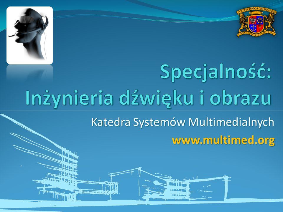 Katedra Systemów Multimedialnych www.multimed.org