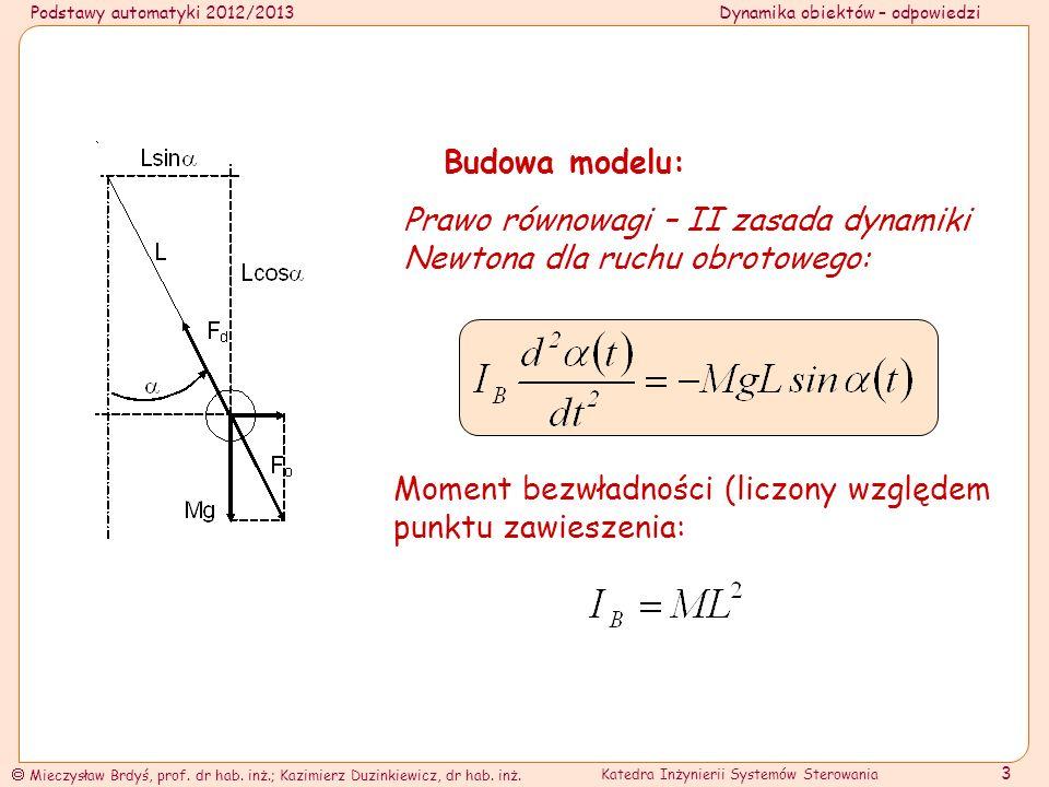 Podstawy automatyki 2012/2013Dynamika obiektów – odpowiedzi Mieczysław Brdyś, prof.