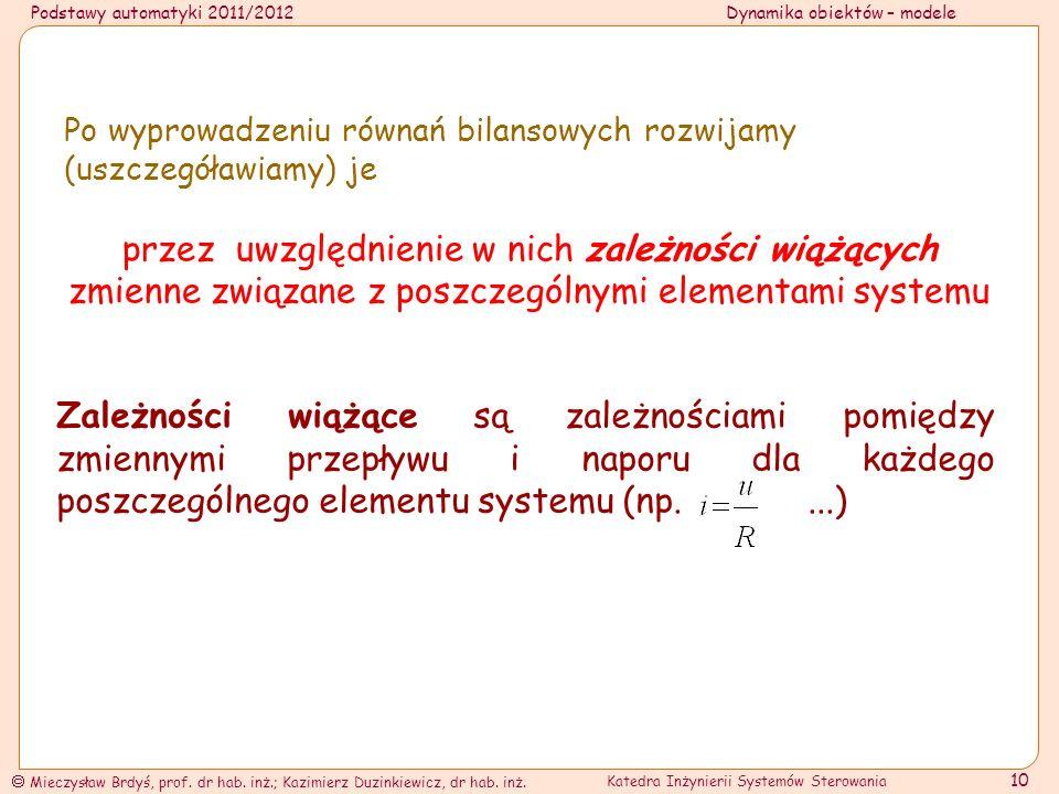 Podstawy automatyki 2011/2012Dynamika obiektów – modele Mieczysław Brdyś, prof. dr hab. inż.; Kazimierz Duzinkiewicz, dr hab. inż. Katedra Inżynierii