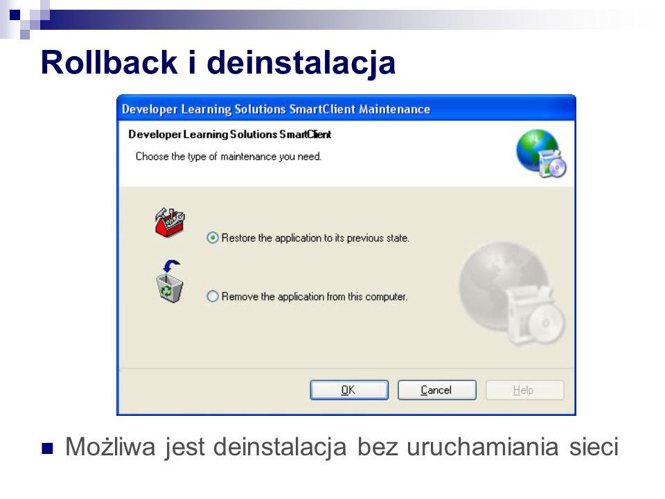 Rollback i deinstalacja Możliwa jest deinstalacja bez uruchamiania sieci