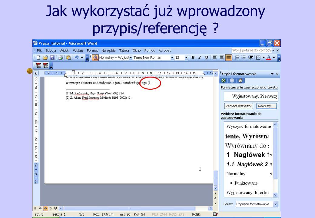 Jak wykorzystać już wprowadzony przypis/referencję ? Użyć opcji: odsyłacz (cross-reference)