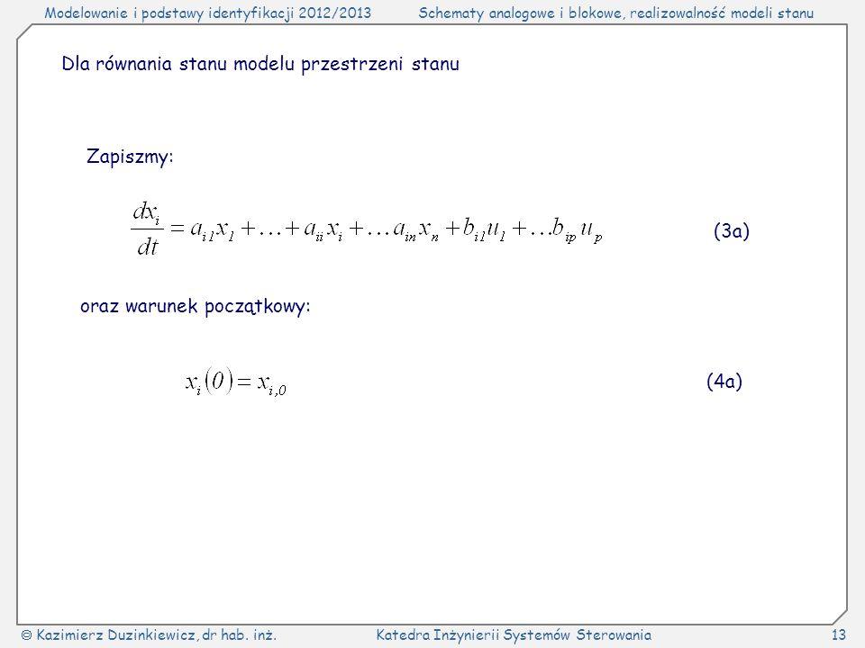 Modelowanie i podstawy identyfikacji 2012/2013Schematy analogowe i blokowe, realizowalność modeli stanu Kazimierz Duzinkiewicz, dr hab.