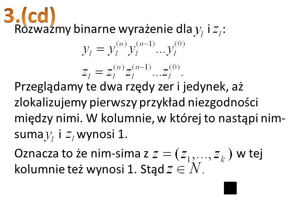 Rozważmy binarne wyrażenie dla i : Przeglądamy te dwa rzędy zer i jedynek, aż zlokalizujemy pierwszy przykład niezgodności między nimi. W kolumnie, w