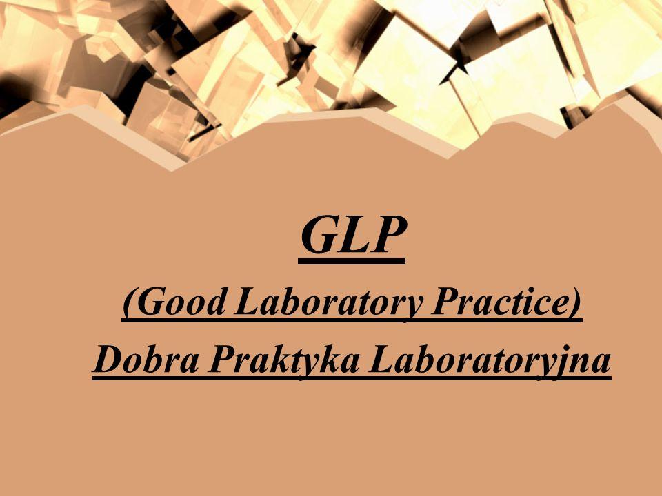 GLP (Good Laboratory Practice) Dobra Praktyka Laboratoryjna