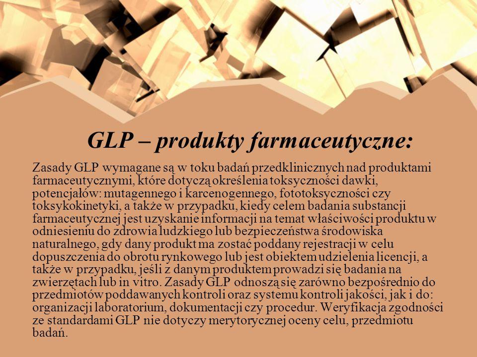 GLP – produkty farmaceutyczne: Zasady GLP wymagane są w toku badań przedklinicznych nad produktami farmaceutycznymi, które dotyczą określenia toksyczn