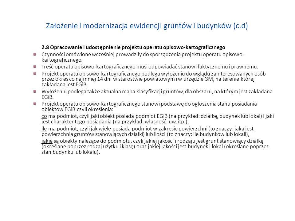 Założenie i modernizacja ewidencji gruntów i budynków (c.d) 2.8 Opracowanie i udostępnienie projektu operatu opisowo-kartograficznego Czynności omówio