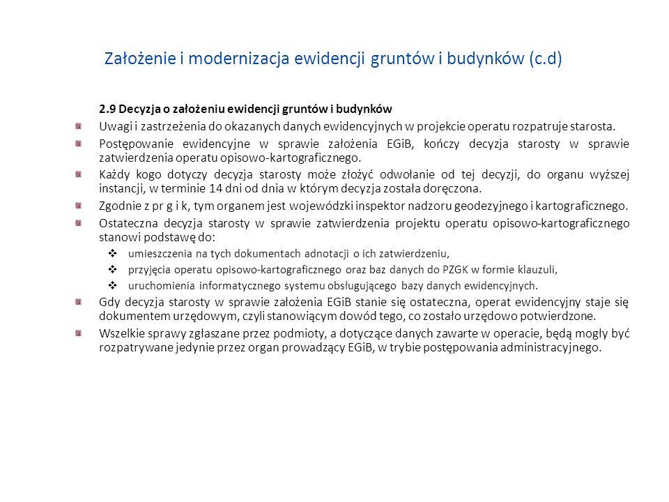Założenie i modernizacja ewidencji gruntów i budynków (c.d) 2.9 Decyzja o założeniu ewidencji gruntów i budynków Uwagi i zastrzeżenia do okazanych dan