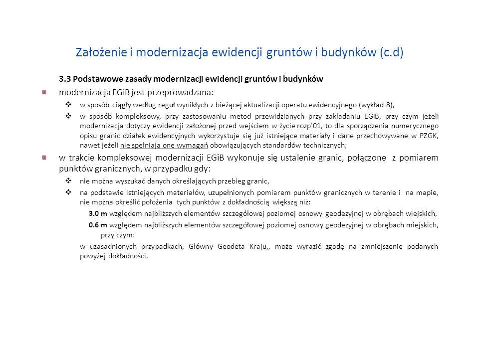 Założenie i modernizacja ewidencji gruntów i budynków (c.d) 3.3 Podstawowe zasady modernizacji ewidencji gruntów i budynków modernizacja EGiB jest prz