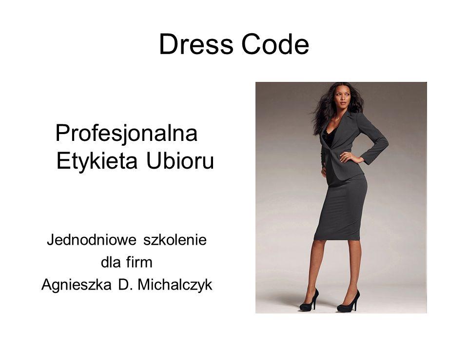 Dress Code Profesjonalna Etykieta Ubioru Jednodniowe szkolenie dla firm Agnieszka D. Michalczyk