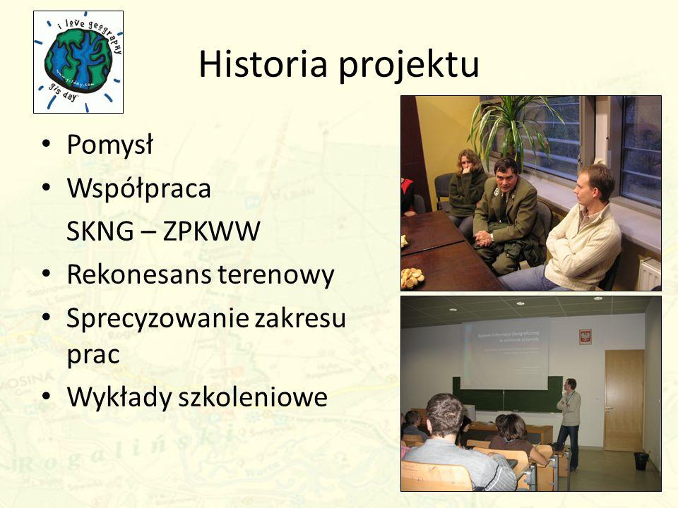 Historia projektu Pomysł Współpraca SKNG – ZPKWW Rekonesans terenowy Sprecyzowanie zakresu prac Wykłady szkoleniowe