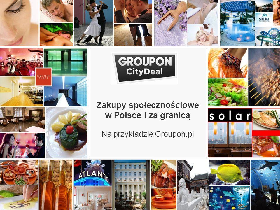 www.groupon.pl1 www.CityDeal.de Zakupy społecznościowe w Polsce i za granicą Na przykładzie Groupon.pl