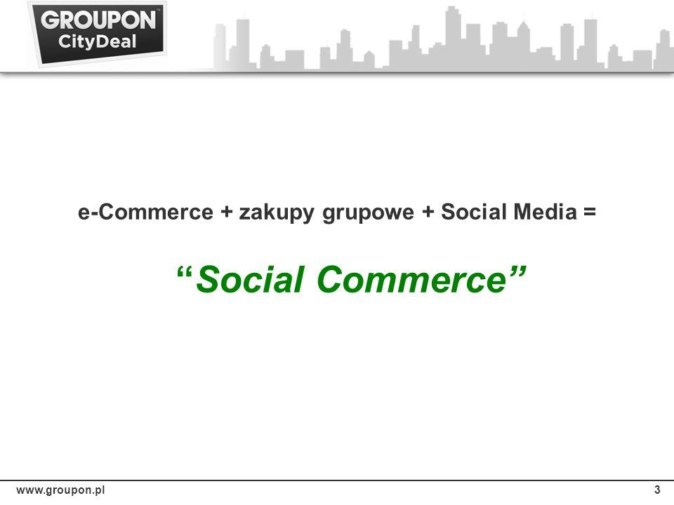 3 e-Commerce + zakupy grupowe + Social Media =Social Commerce