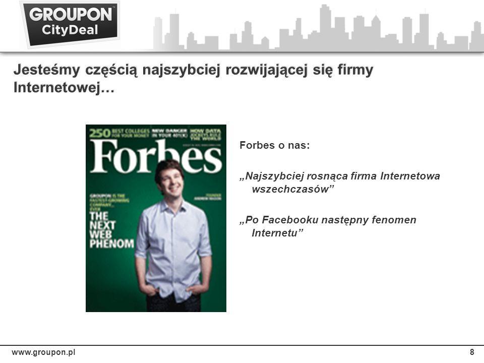 www.groupon.pl8 Forbes o nas: Najszybciej rosnąca firma Internetowa wszechczasów Po Facebooku następny fenomen Internetu