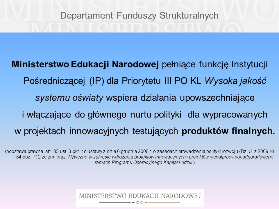 Departament Funduszy Strukturalnych Ministerstwo Edukacji Narodowej pełniące funkcję Instytucji Pośredniczącej (IP) dla Priorytetu III PO KL Wysoka ja