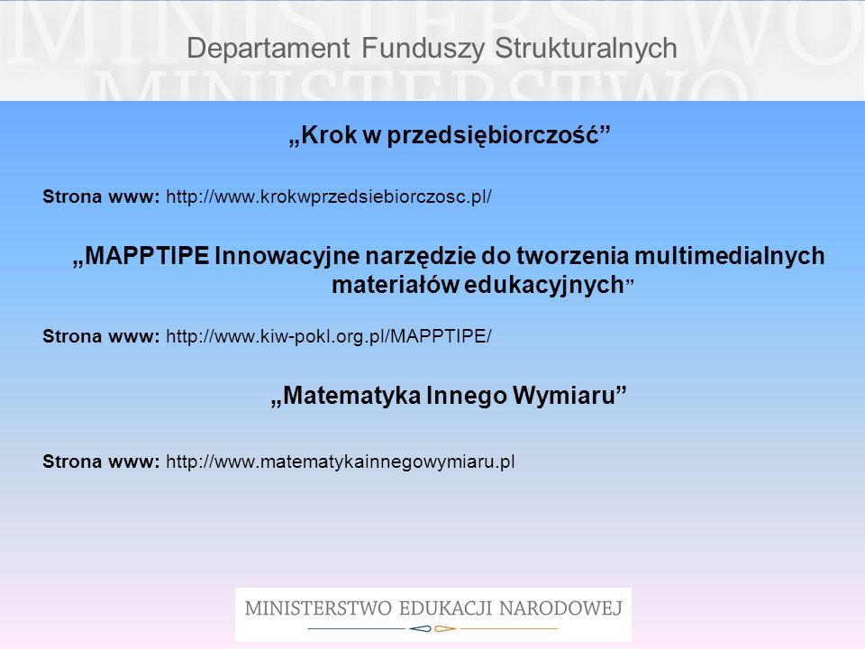 Departament Funduszy Strukturalnych Krok w przedsiębiorczość Strona www: http://www.krokwprzedsiebiorczosc.pl/ MAPPTIPE Innowacyjne narzędzie do tworz