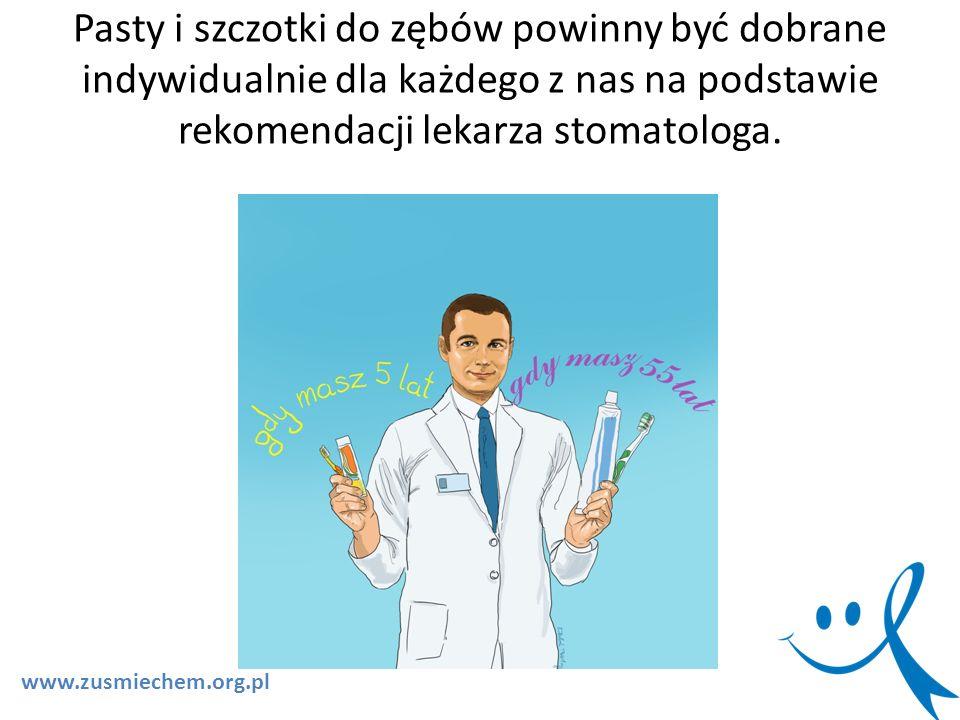 Pasty i szczotki do zębów powinny być dobrane indywidualnie dla każdego z nas na podstawie rekomendacji lekarza stomatologa. www.zusmiechem.org.pl
