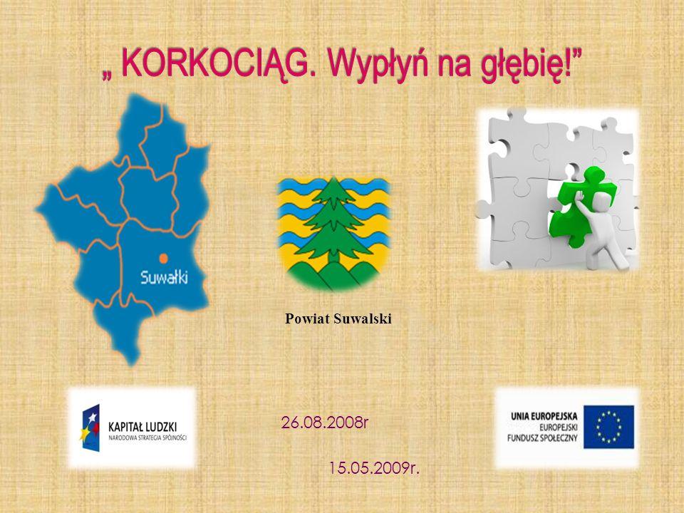 Powiat Suwalski 26.08.2008r 15.05.2009r.