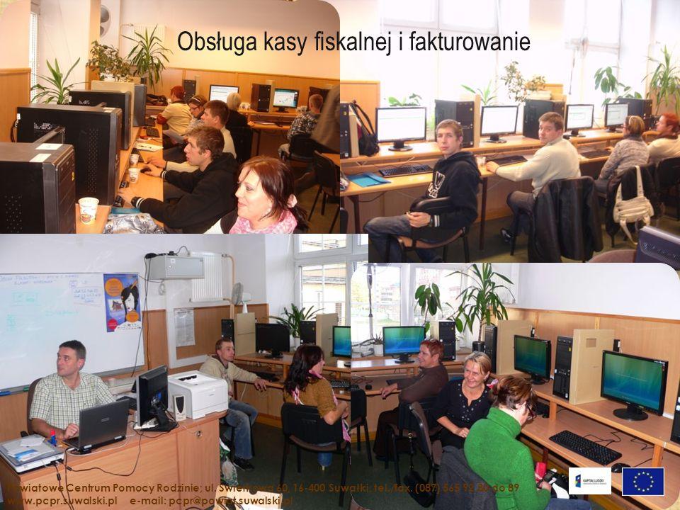 Obsługa kasy fiskalnej i fakturowanie Powiatowe Centrum Pomocy Rodzinie; ul. Świerkowa 60, 16-400 Suwałki, tel./fax. (087) 565 92 80 do 89 www.pcpr.su