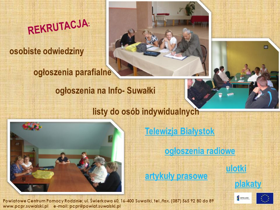 REKRUTACJA : ogłoszenia parafialne ulotki plakaty listy do osób indywidualnych osobiste odwiedziny Telewizja Białystok ogłoszenia na Info- Suwałki ogł