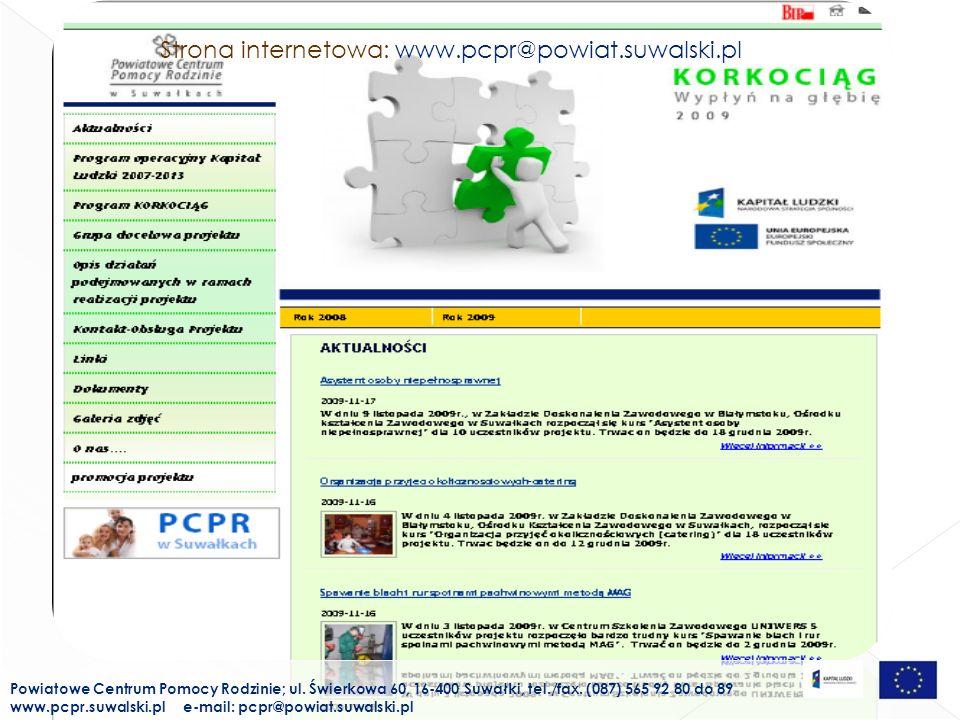Strona internetowa: www.pcpr@powiat.suwalski.pl Powiatowe Centrum Pomocy Rodzinie; ul. Świerkowa 60, 16-400 Suwałki, tel./fax. (087) 565 92 80 do 89 w