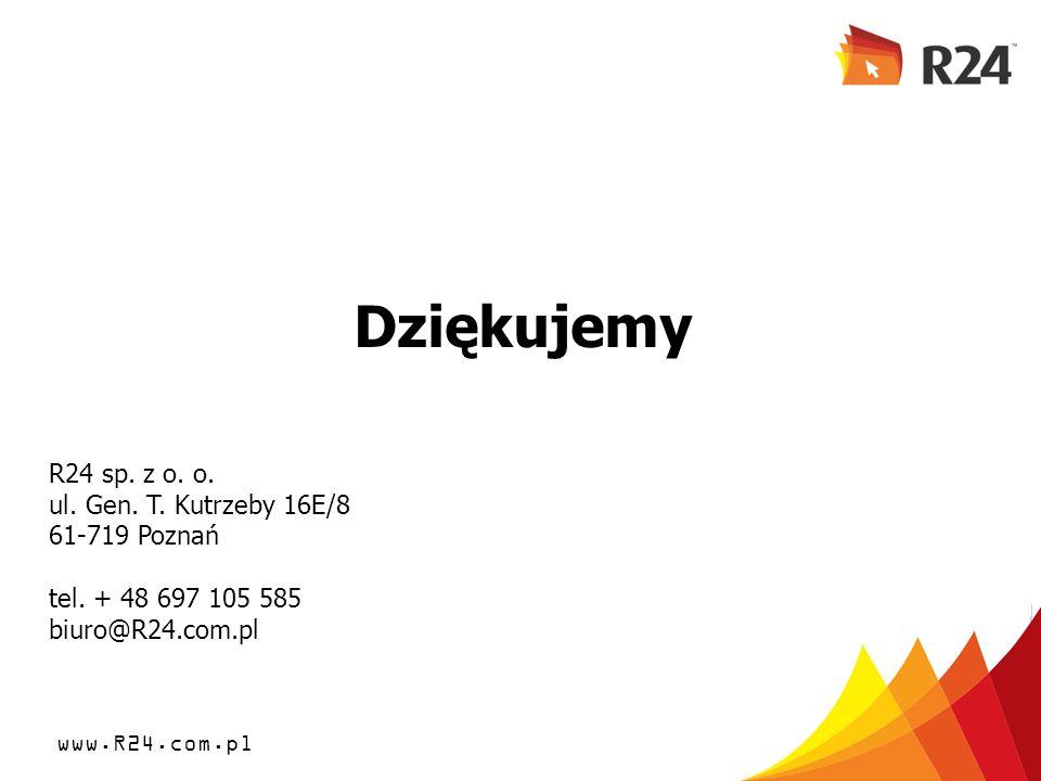 www.R24.com.pl Dziękujemy R24 sp. z o. o. ul. Gen. T. Kutrzeby 16E/8 61-719 Poznań tel. + 48 697 105 585 biuro@R24.com.pl