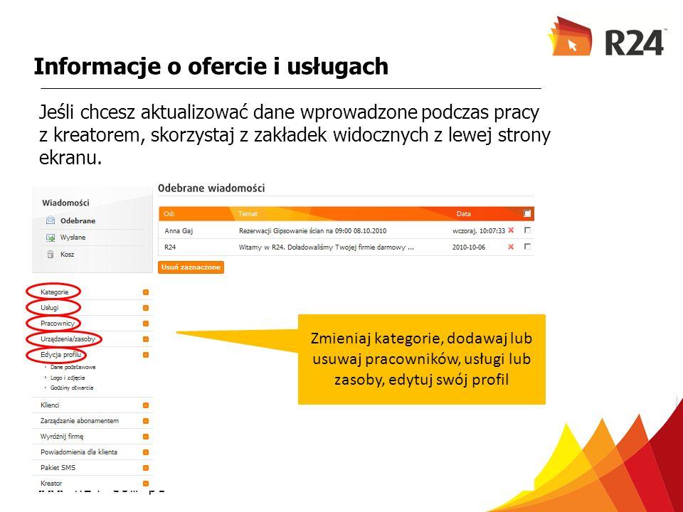 www.R24.com.pl Informacje o ofercie i usługach Jeśli chcesz aktualizować dane wprowadzone podczas pracy z kreatorem, skorzystaj z zakładek widocznych