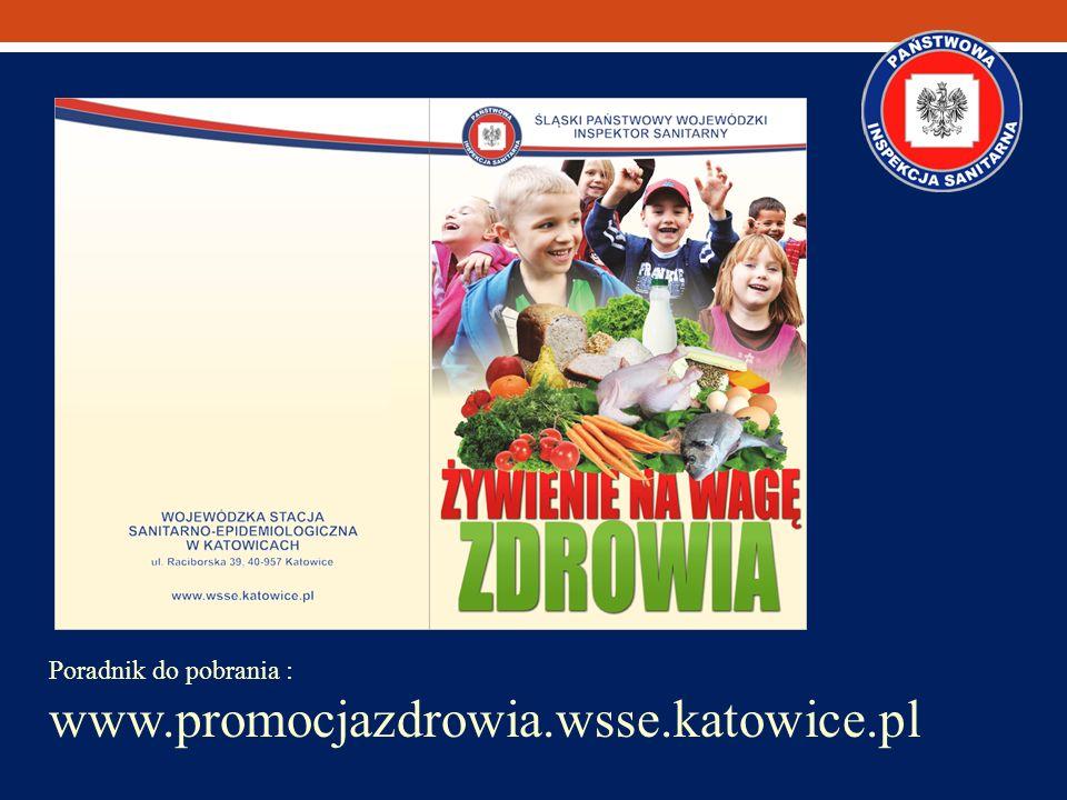 Poradnik do pobrania : www.promocjazdrowia.wsse.katowice.pl